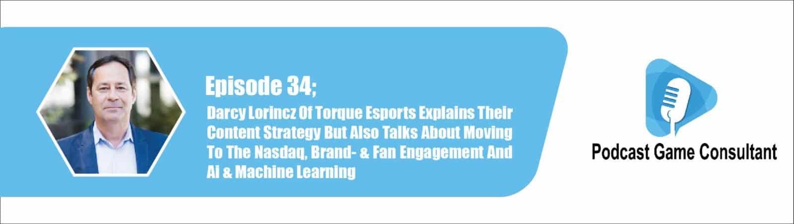 Darcy Lorincz Of Torque Esports (Engine Media) Explains Their Content Strategy